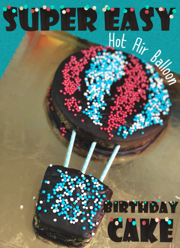 Super easy DIY hot air balloon birthday cake