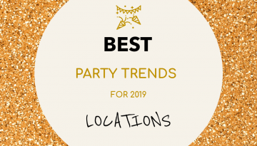 Best Party Trends for 2019 – Locations