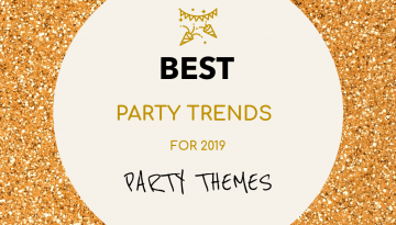 Party Trends for 2019 – Themes